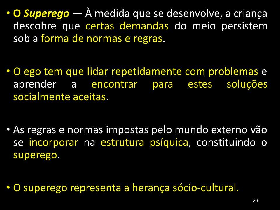 O superego representa a herança sócio-cultural.