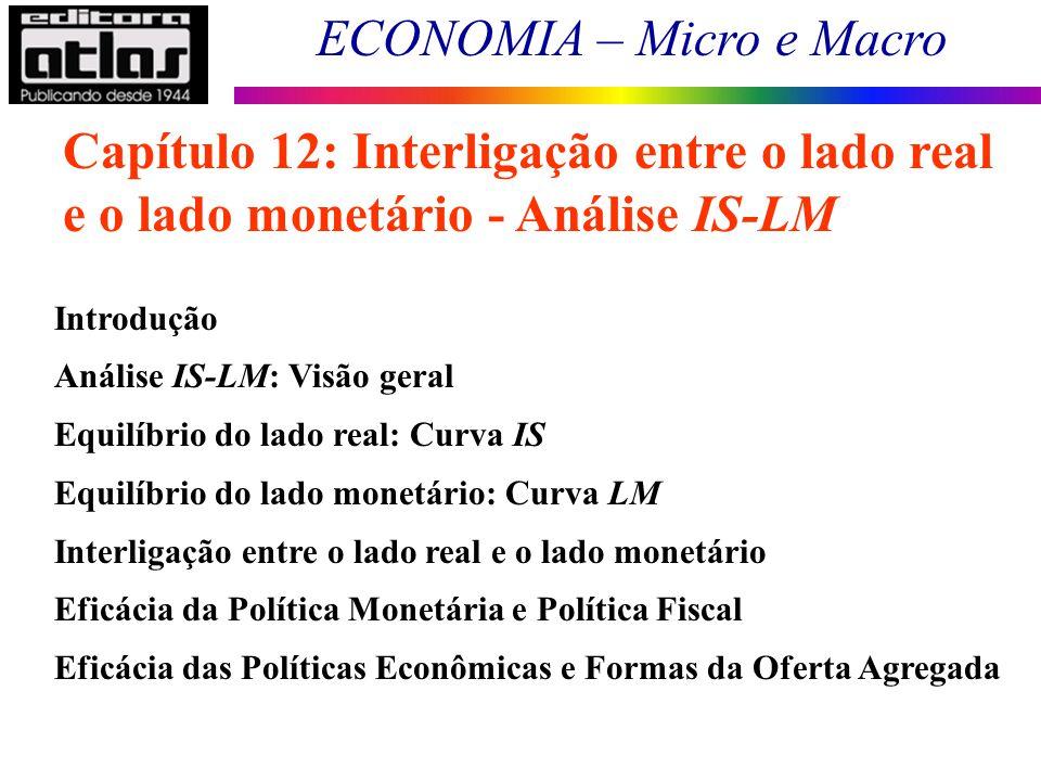 Capítulo 12: Interligação entre o lado real e o lado monetário - Análise IS-LM