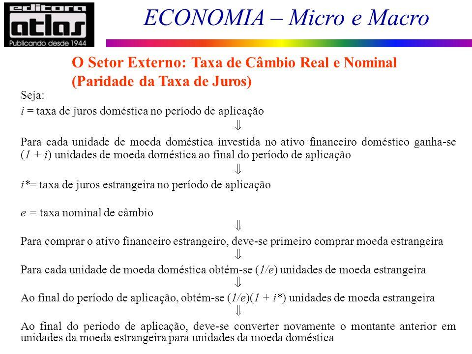 O Setor Externo: Taxa de Câmbio Real e Nominal (Paridade da Taxa de Juros)