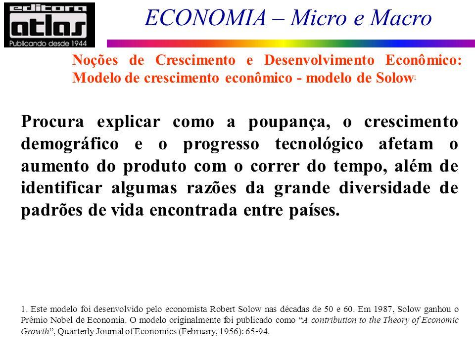 Noções de Crescimento e Desenvolvimento Econômico: Modelo de crescimento econômico - modelo de Solow1
