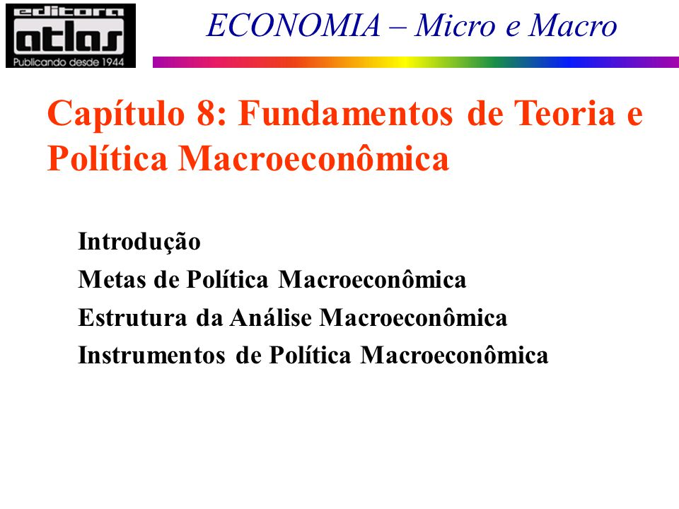 Capítulo 8: Fundamentos de Teoria e Política Macroeconômica