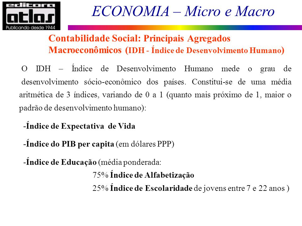 Contabilidade Social: Principais Agregados Macroeconômicos (IDH - Índice de Desenvolvimento Humano)