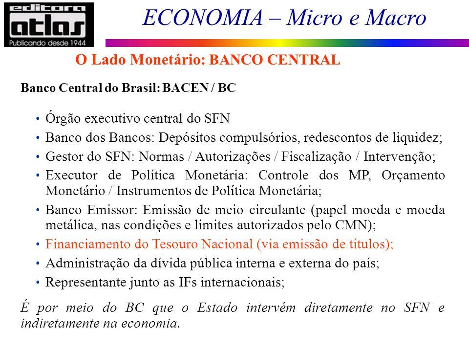 O Lado Monetário: BANCO CENTRAL