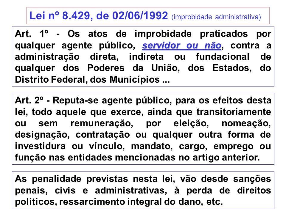Lei nº 8.429, de 02/06/1992 (improbidade administrativa)