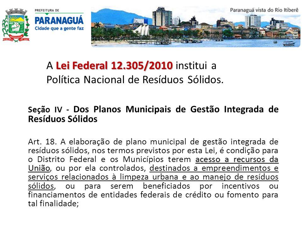 A Lei Federal 12. 305/2010 institui a