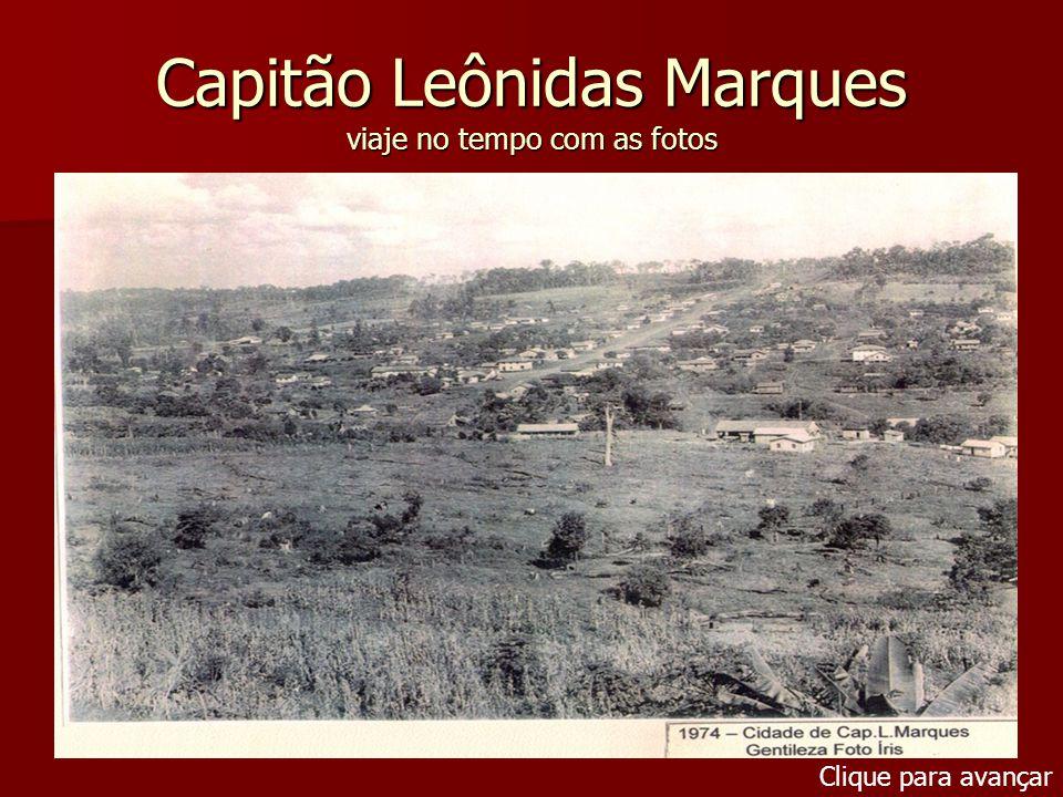 Capitão Leônidas Marques viaje no tempo com as fotos