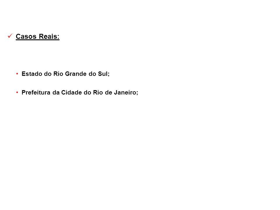 Casos Reais: Estado do Rio Grande do Sul;