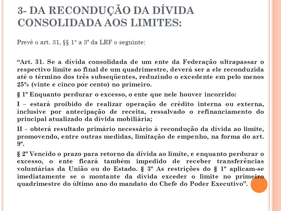 3- DA RECONDUÇÃO DA DÍVIDA CONSOLIDADA AOS LIMITES: