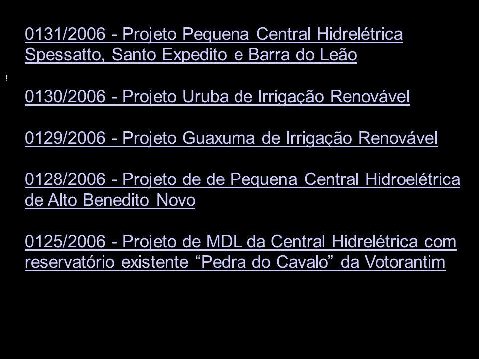 0131/2006 - Projeto Pequena Central Hidrelétrica Spessatto, Santo Expedito e Barra do Leão