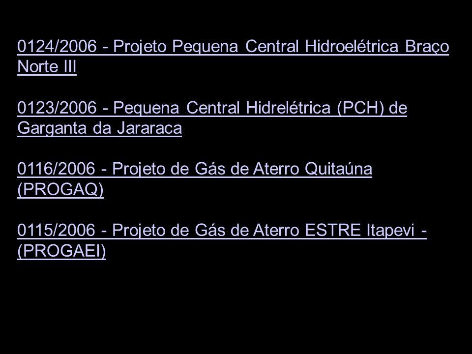 0124/2006 - Projeto Pequena Central Hidroelétrica Braço Norte III