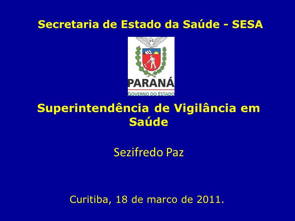 Superintendência de Vigilância em Saúde Sezifredo Paz