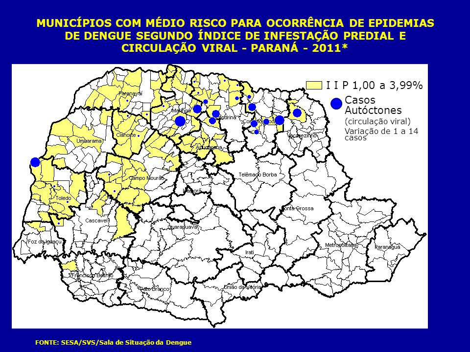MUNICÍPIOS COM MÉDIO RISCO PARA OCORRÊNCIA DE EPIDEMIAS DE DENGUE SEGUNDO ÍNDICE DE INFESTAÇÃO PREDIAL E CIRCULAÇÃO VIRAL - PARANÁ - 2011*