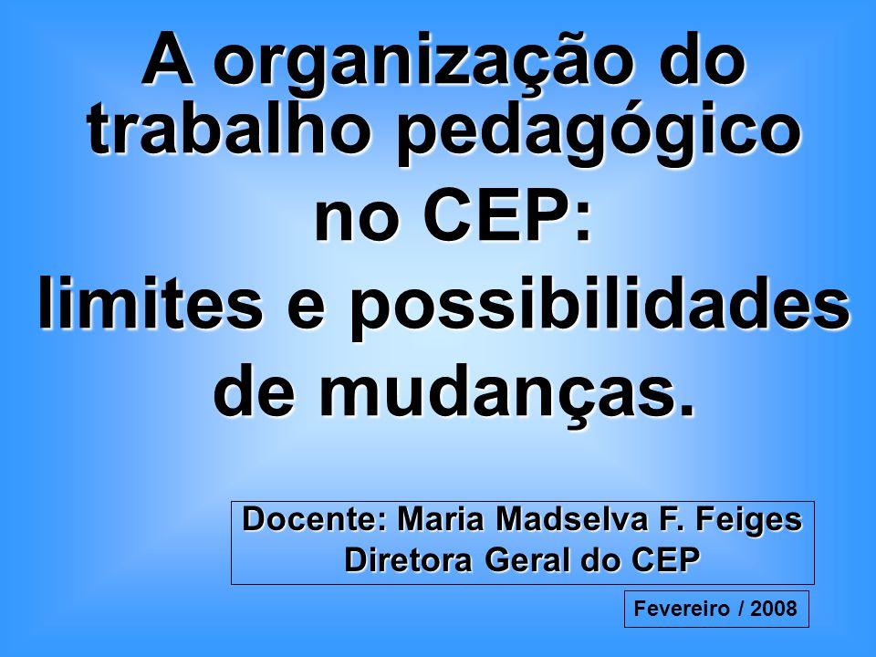 A organização do trabalho pedagógico no CEP: limites e possibilidades