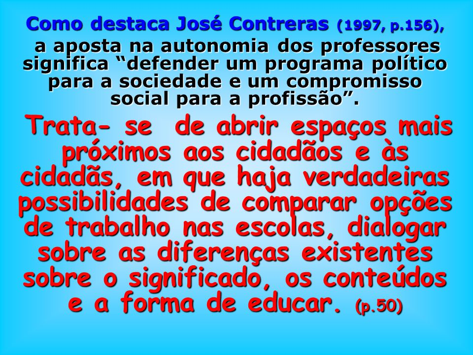 Como destaca José Contreras (1997, p.156),