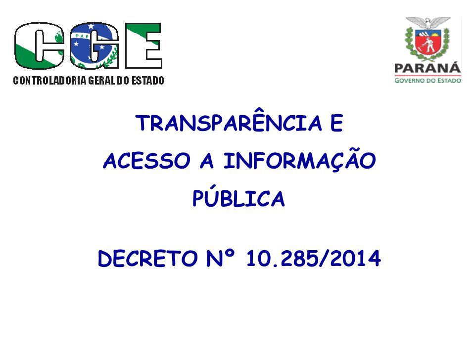 TRANSPARÊNCIA E ACESSO A INFORMAÇÃO PÚBLICA DECRETO Nº 10.285/2014