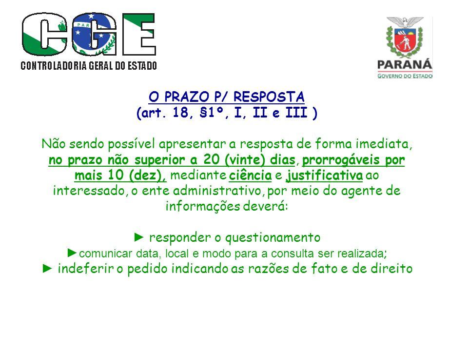 O PRAZO P/ RESPOSTA (art. 18, §1º, I, II e III )