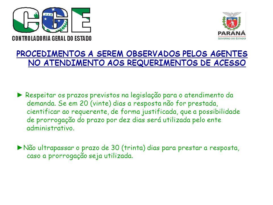 PROCEDIMENTOS A SEREM OBSERVADOS PELOS AGENTES NO ATENDIMENTO AOS REQUERIMENTOS DE ACESSO