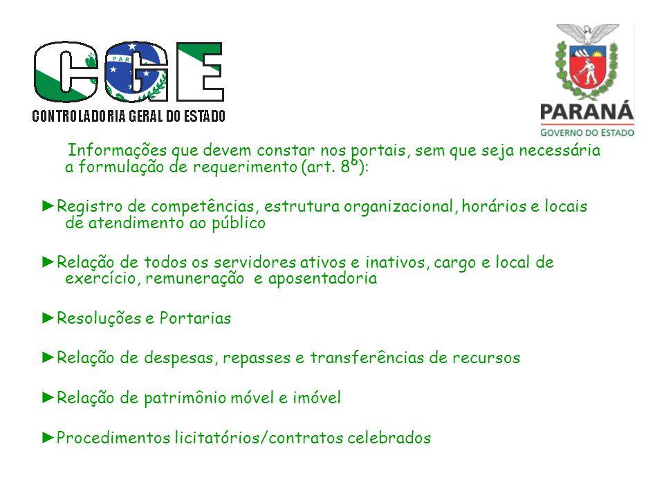 Informações que devem constar nos portais, sem que seja necessária a formulação de requerimento (art. 8º):