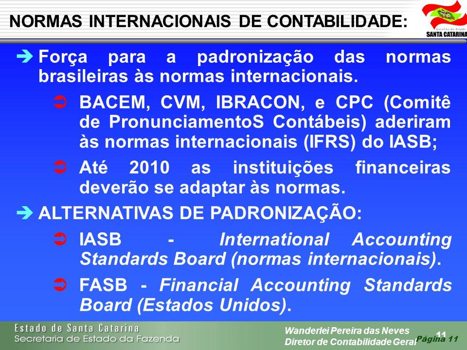 Até 2010 as instituições financeiras deverão se adaptar às normas.