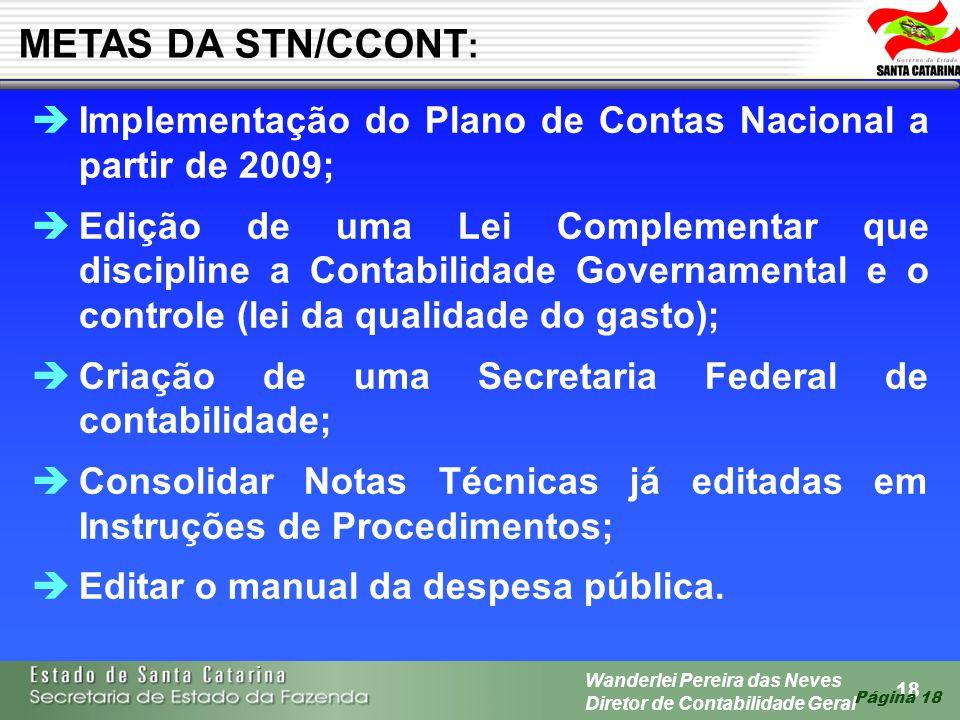 METAS DA STN/CCONT: Implementação do Plano de Contas Nacional a partir de 2009;