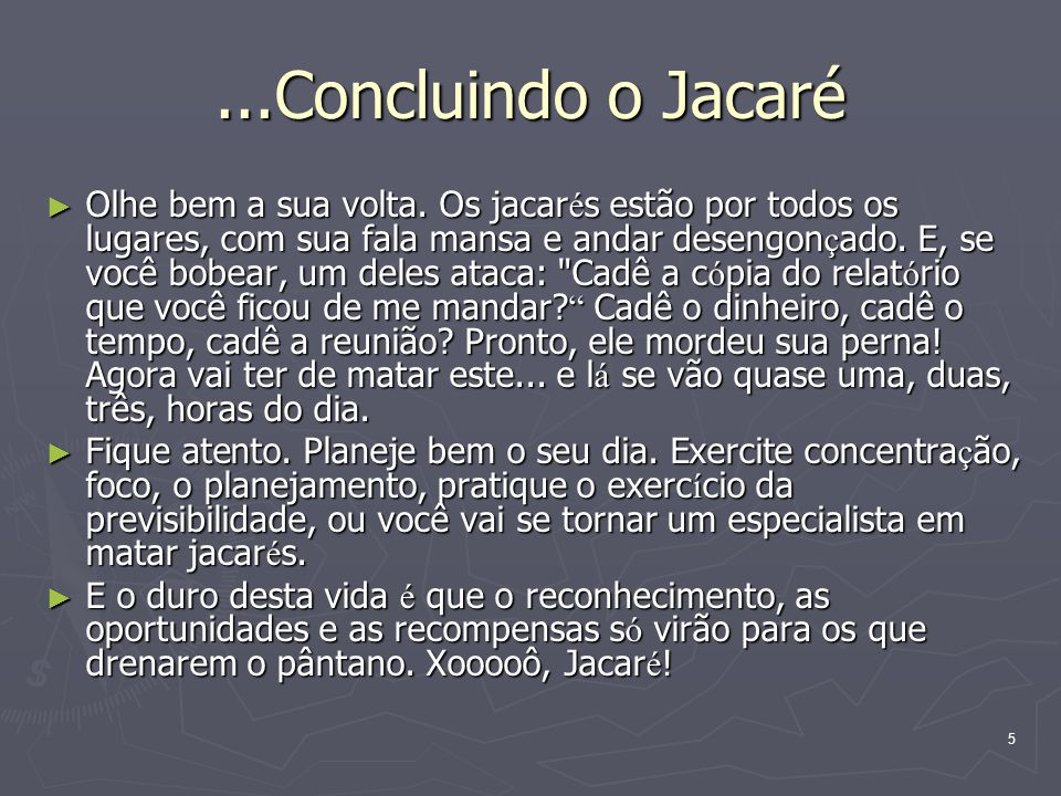...Concluindo o Jacaré
