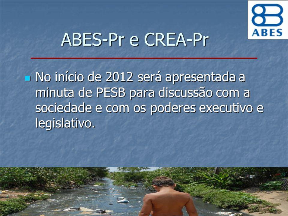 ABES-Pr e CREA-Pr No início de 2012 será apresentada a minuta de PESB para discussão com a sociedade e com os poderes executivo e legislativo.
