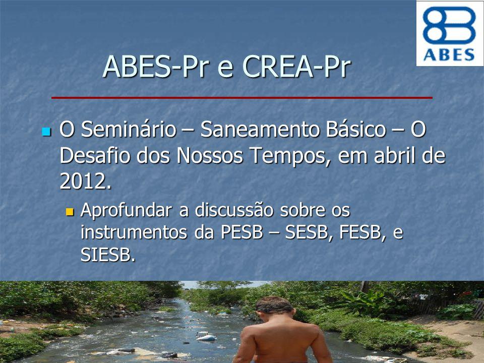 ABES-Pr e CREA-Pr O Seminário – Saneamento Básico – O Desafio dos Nossos Tempos, em abril de 2012.