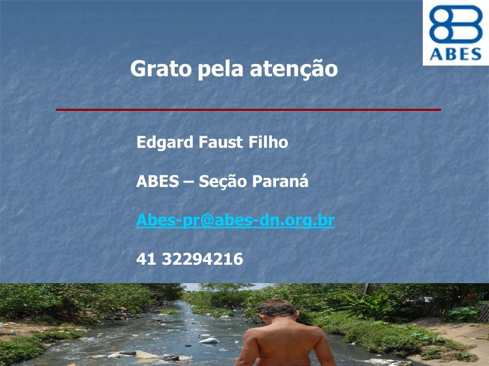 Grato pela atenção Edgard Faust Filho ABES – Seção Paraná