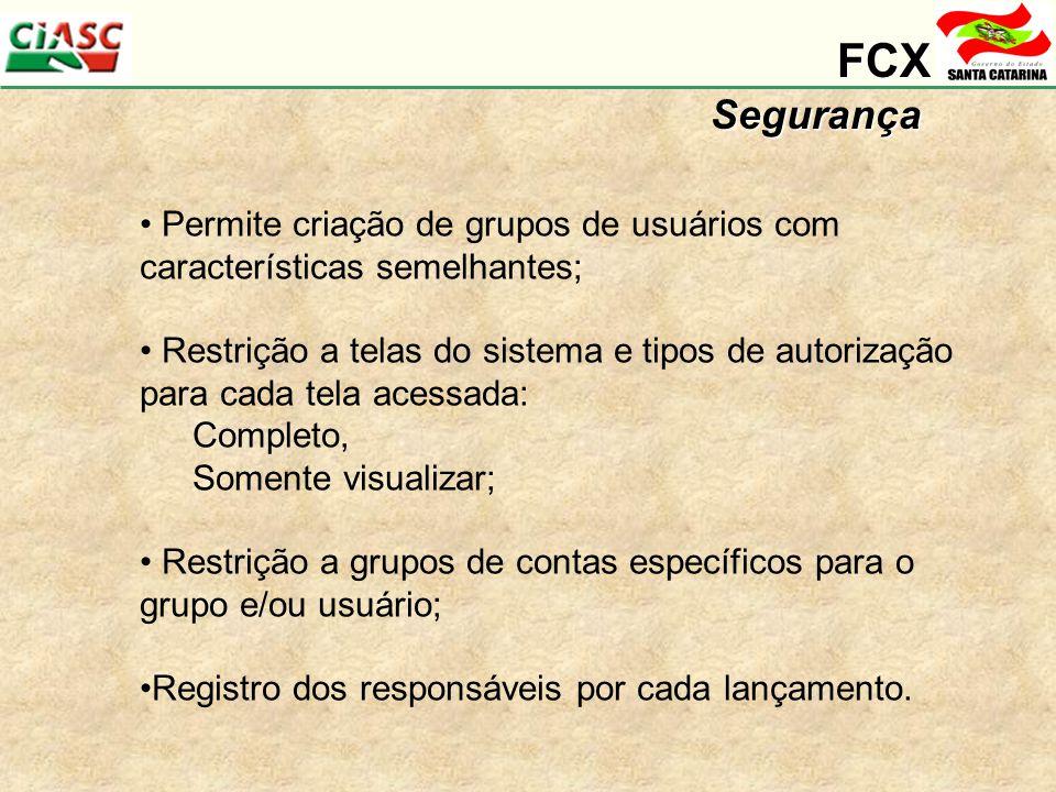 FCX Segurança. Permite criação de grupos de usuários com características semelhantes;