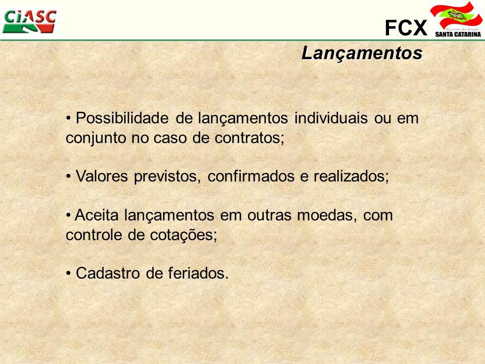 FCX Lançamentos. Possibilidade de lançamentos individuais ou em conjunto no caso de contratos; Valores previstos, confirmados e realizados;