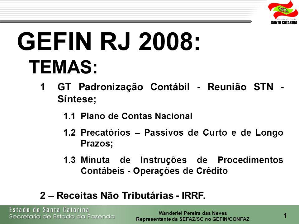GEFIN RJ 2008: TEMAS: GT Padronização Contábil - Reunião STN - Síntese; 1.1 Plano de Contas Nacional.