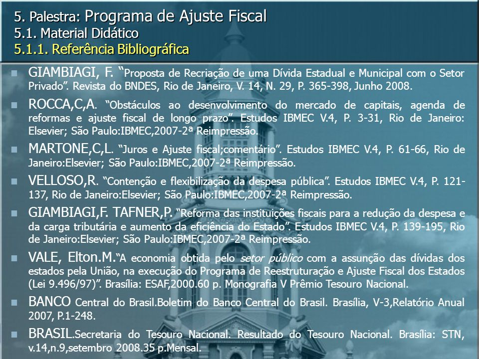 5. Palestra: Programa de Ajuste Fiscal 5. 1. Material Didático 5. 1. 1