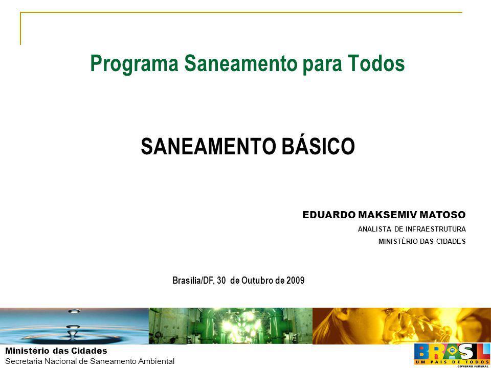 Programa Saneamento para Todos SANEAMENTO BÁSICO