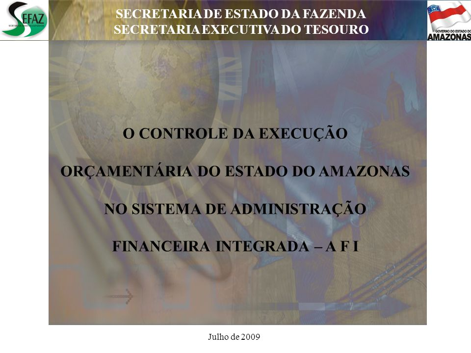 ORÇAMENTÁRIA DO ESTADO DO AMAZONAS NO SISTEMA DE ADMINISTRAÇÃO