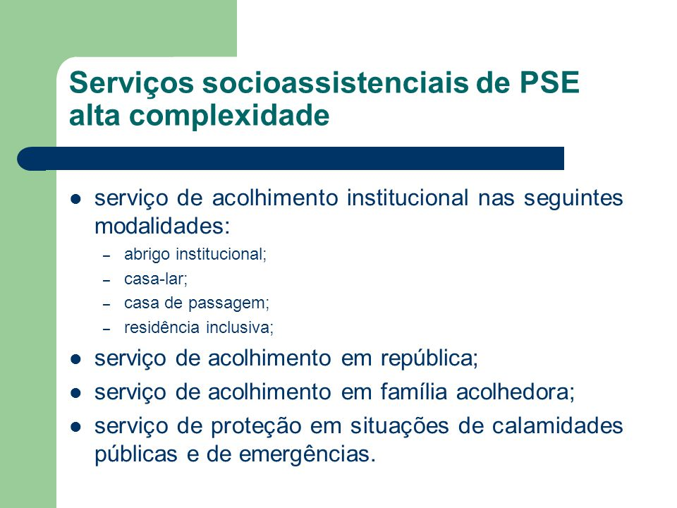 Serviços socioassistenciais de PSE alta complexidade