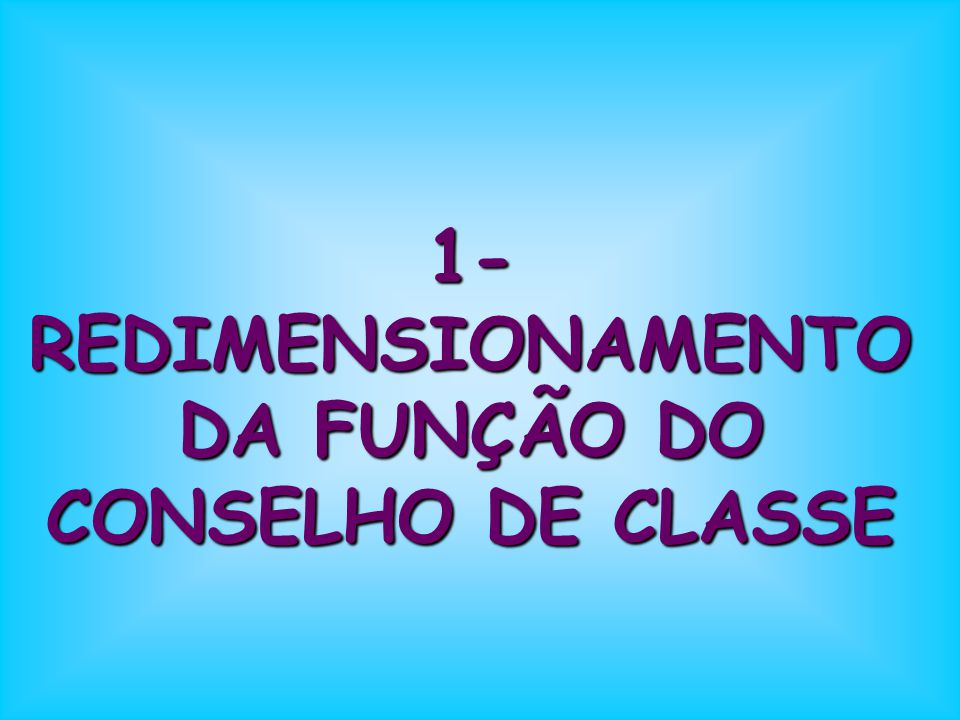 1- REDIMENSIONAMENTO DA FUNÇÃO DO CONSELHO DE CLASSE
