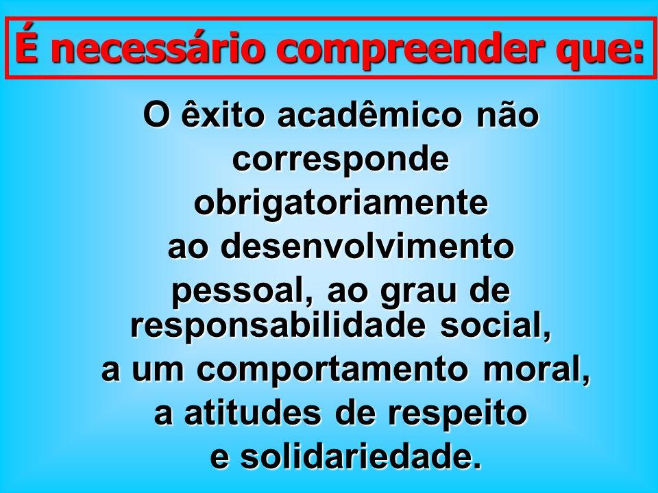 pessoal, ao grau de responsabilidade social, a um comportamento moral,