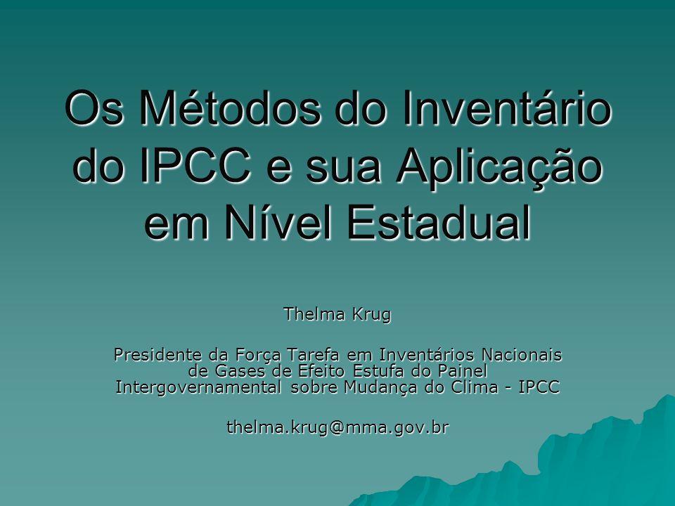 Os Métodos do Inventário do IPCC e sua Aplicação em Nível Estadual