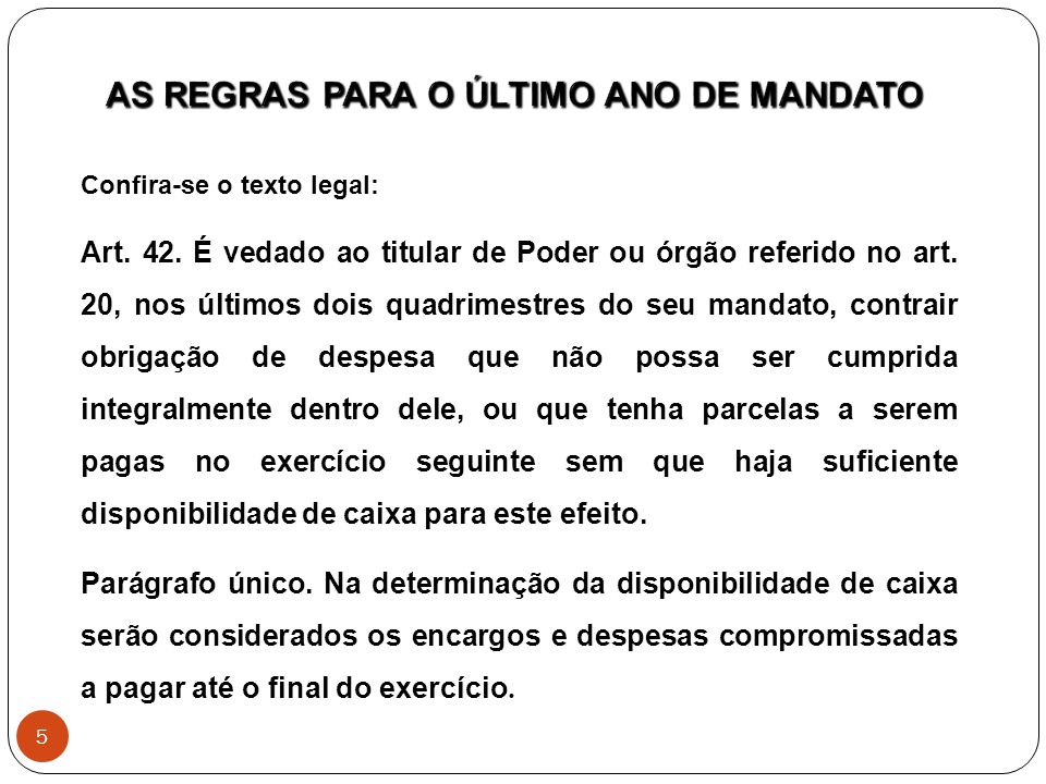 AS REGRAS PARA O ÚLTIMO ANO DE MANDATO