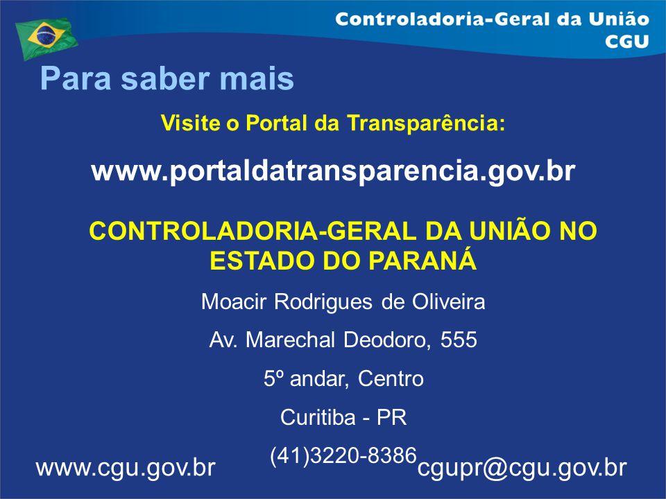 Para saber mais www.portaldatransparencia.gov.br