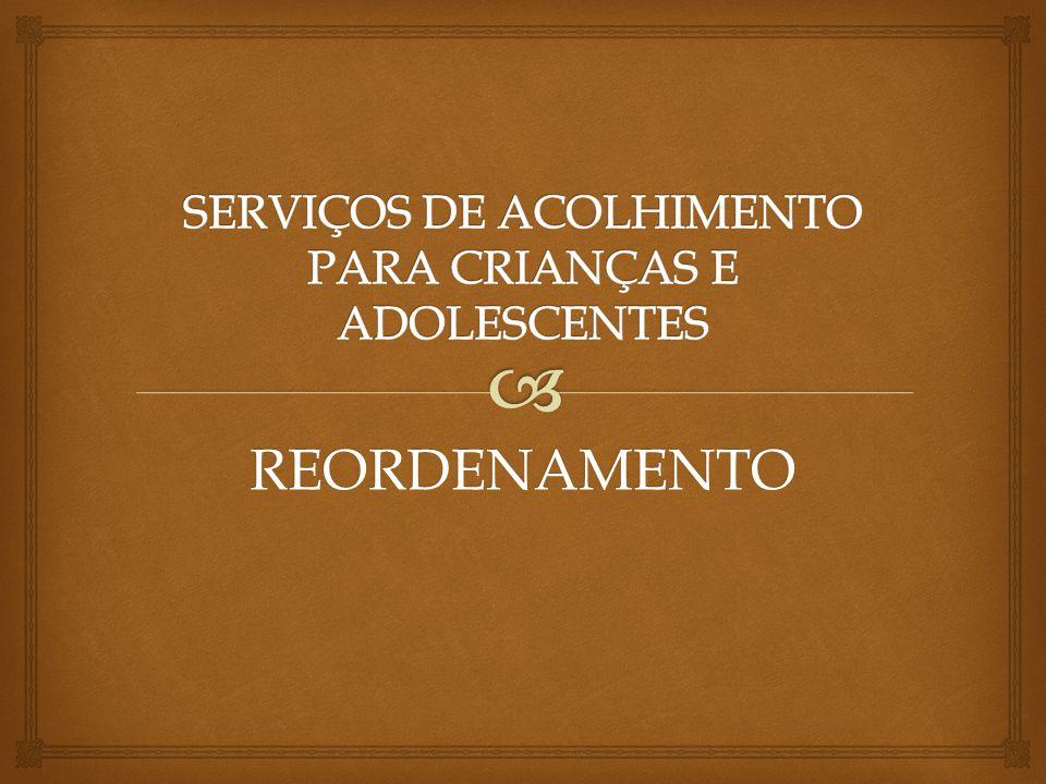 SERVIÇOS DE ACOLHIMENTO PARA CRIANÇAS E ADOLESCENTES