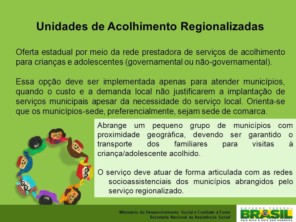 Unidades de Acolhimento Regionalizadas
