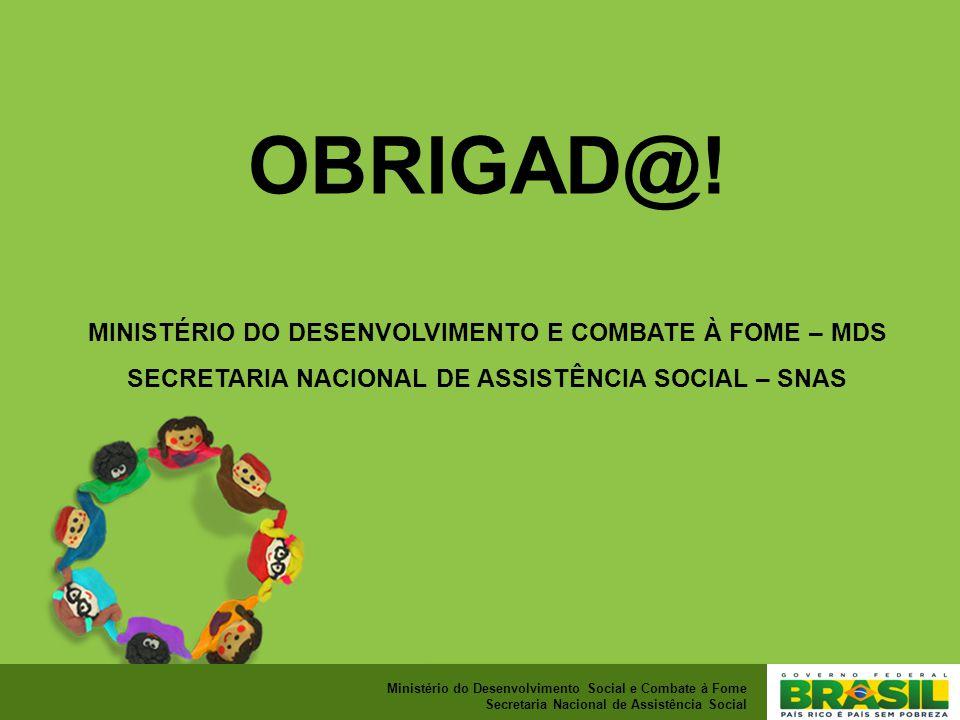 OBRIGAD@! MINISTÉRIO DO DESENVOLVIMENTO E COMBATE À FOME – MDS