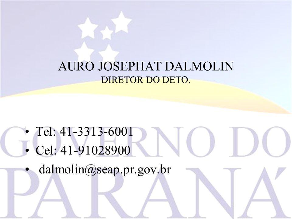 AURO JOSEPHAT DALMOLIN DIRETOR DO DETO.