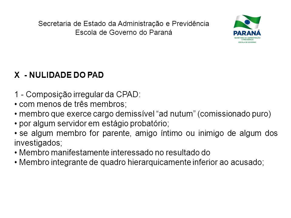 X - NULIDADE DO PAD 1 - Composição irregular da CPAD: com menos de três membros; membro que exerce cargo demissível ad nutum (comissionado puro)