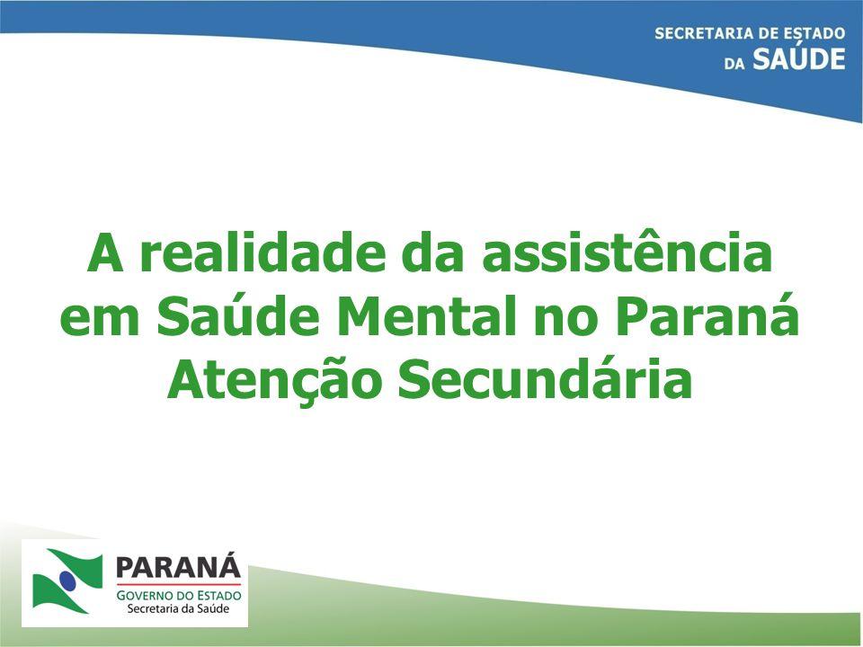 A realidade da assistência em Saúde Mental no Paraná