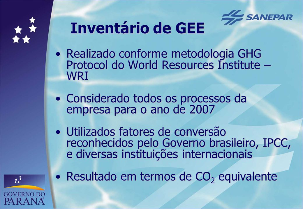 Inventário de GEE Realizado conforme metodologia GHG Protocol do World Resources Institute – WRI.