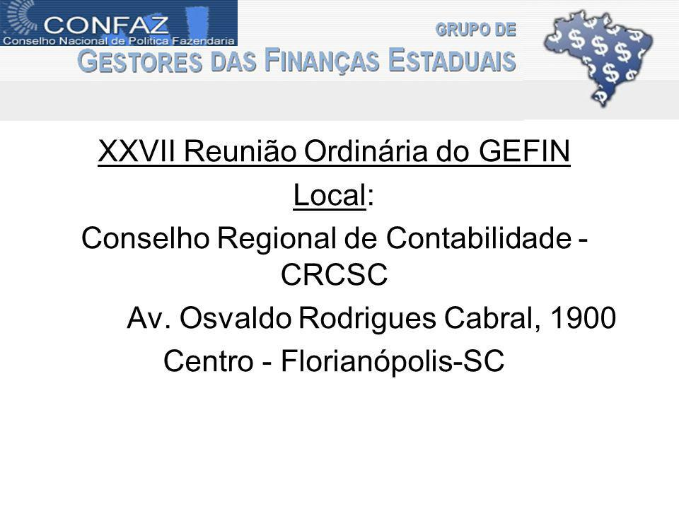 XXVII Reunião Ordinária do GEFIN Local: