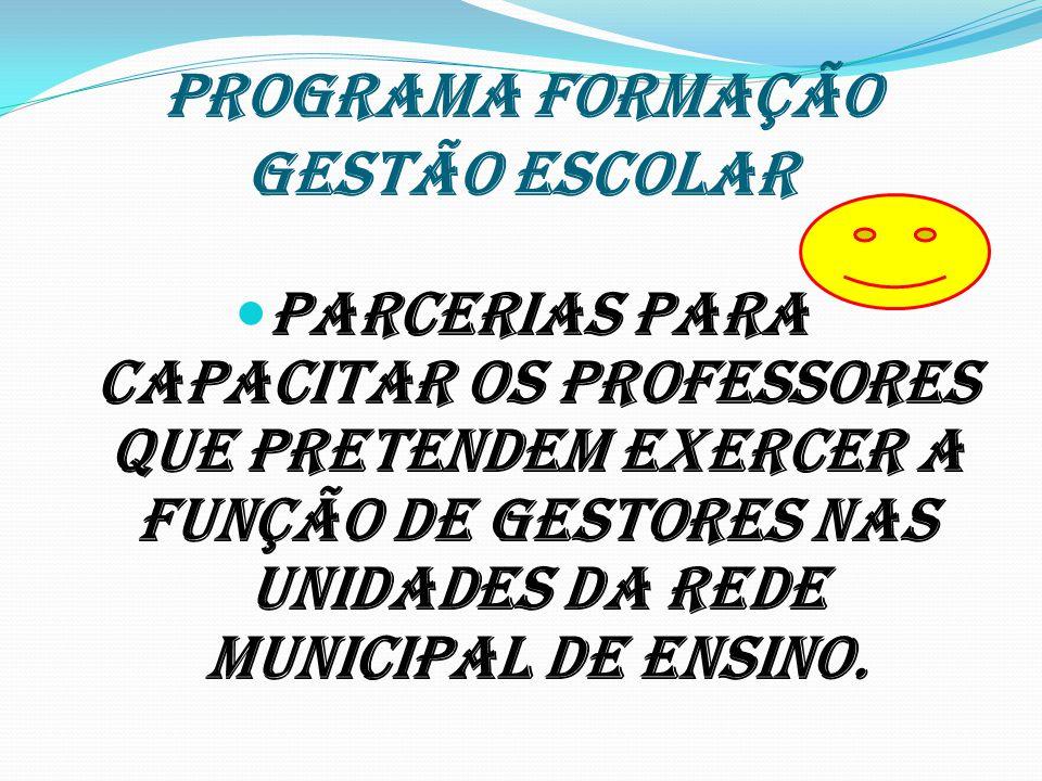PROGRAMA formação GESTÃO ESCOLAR