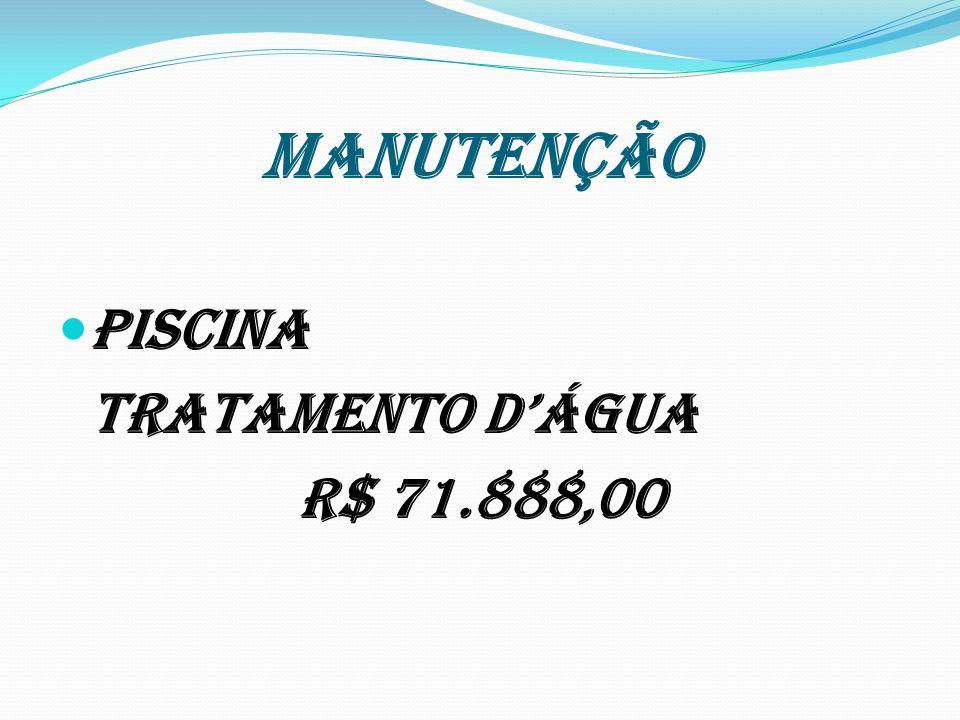 MANUTENÇÃO Piscina tratamento d'Água R$ 71.888,00
